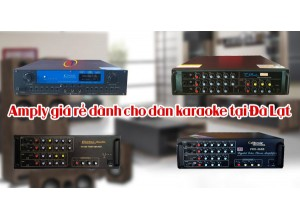 Amply giá rẻ dành cho dàn karaoke tại Đà Lạt