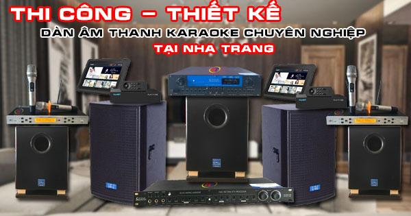 Thi công, thiết kế dàn âm thanh karaoke chuyên nghiệp tại Nha Trang